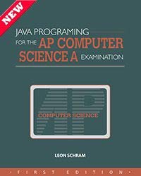 JAVA PROGRAMMING FOR THE AP COMPUTER SCIENCE A EXAMINATION
