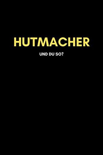 Hutmacher: Universal Jahreskalender (53 Wochen) + Notizbuch | Liniert, Linien, Lined | 120 Seiten, DIN A5 (6x9 Zoll) | Kalender, Notizen, Termine, Ideen | Beruf, Tätigkeit, Leidenschaft
