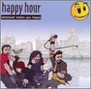 Whatever Makes You Happy by Happy Hour