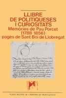Llibre de politiqueses i curiositats. Memòries de Pau Porcet (1788-1856), pagès de Sant Boi de Llobregat (Llorenç Sans d