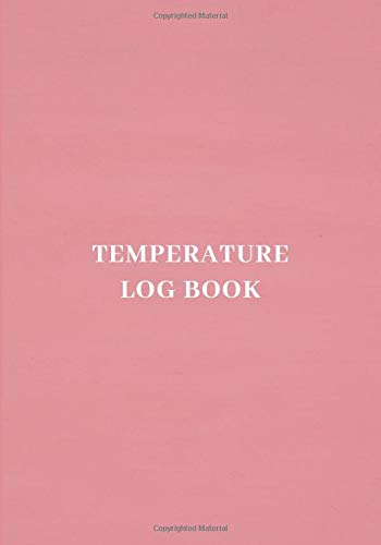 """Temperature Log Book: Fridge Refrigerator Cooling Temperatures Chart Record Log Book Sheet. Gifts for Business Home Restaurants Kitchen Bars Use to ... 7""""x10"""" 120 pages. (Kitchen Supplies.)"""