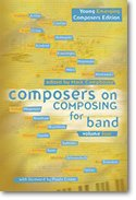 Composers on Composing for Band, Volume 4: Young and Emerging Composers