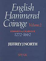 English Hammered Coinage. Volume 2: Edward 1 to Charles 11 1272-1662 (v. 2)