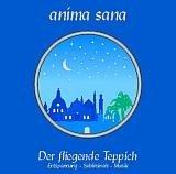 """anima sana – """"Der fliegende Teppich - Eine Reise zum Tor der Seele"""""""