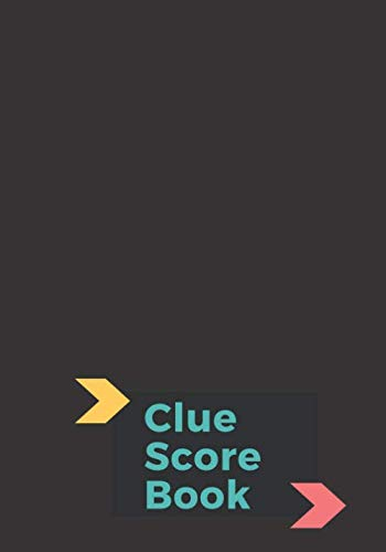 """Clue Score Book: Classic Clue Score Record Book Log, Scoring Sheet, Scoresheet Notebook Ideal Gifts for Mystery Game Lovers & Players, Friends, Indoor ... 7""""x10"""" with 120 Pages. (Clue Game Scorebook)"""