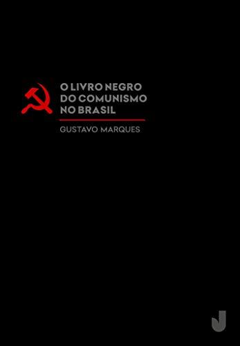 O livro negro do comunismo no Brasil
