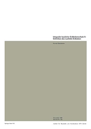 Integraler baulicher Erdbebenschutz II: Definition des Lastfalls Erdbeben (Institut für Baustatik und Konstruktion (123))