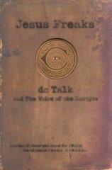 Jesus Freaks by DC Talk  1995-04-12