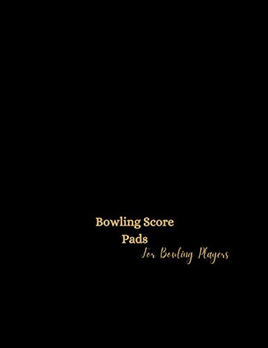 Bowling Score Pads For Bowling Players: Bowling Score Record Notebook with 120 score sheets for 16 players with 10 frames, best gift for bowlers and bowling lovers.