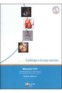 Manuale CTO di Medicina e Chirurgia ( Opera in 21 volumi ) IV edizione 2019