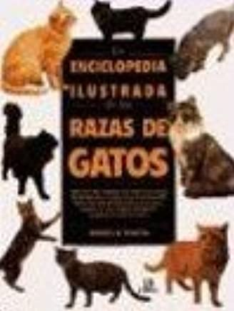 Enciclopedia ilustrada de las razas de gatos / Illustrated Encyclopedia of Cat Breeds (Spanish Edition): Angela Rixon: 9788476307373: Amazon.com: Books