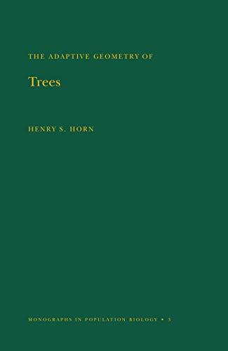 Adaptive Geometry of Trees (MPB-3), Volume 3 (Monographs in Population Biology) (English Edition)