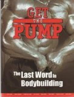 Get the Pump: The Last Word in Bodybuilding