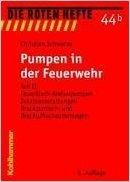 Pumpen in der Feuerwehr 2: Feuerlösch-Kreiselpumpen, Zusatzausstattungen, Druckzumisch- und Druckluftschaumanlagen (Die Roten Hefte) ( 19. Mai 2005 )