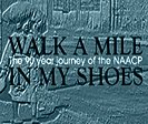 Walk a Mile in My Shoes : The 90-Year Journey of the NAACP