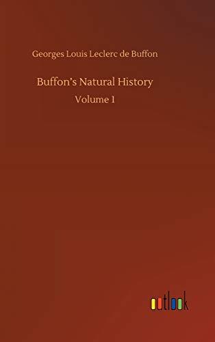 Buffon's Natural History: Volume 1