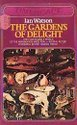 The Gardens of Delight 0671416049 Book Cover