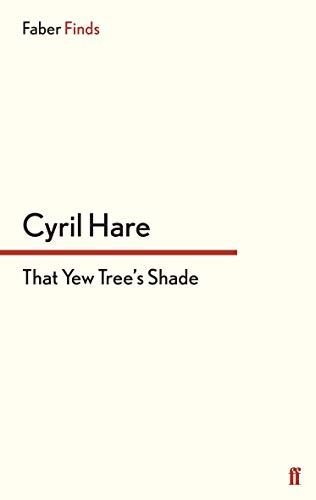 That Yew Tree's Shade