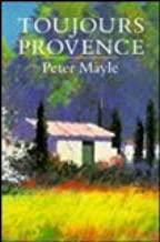 Toujours Provence / by Peter Mayle ; illustrated by Kevin Hart