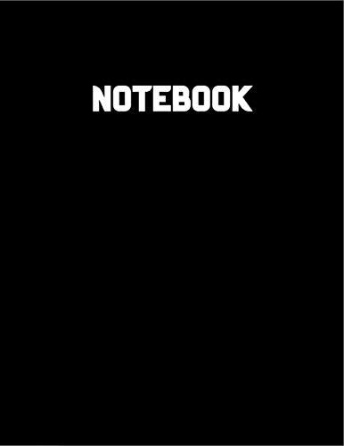 Notebook: Notebook Journal - The Notebook Black - Large Notebook - Notebooks 8.5 X 11 - College Lined Notebook - Notebooks College.