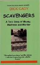 Scavengers: A True Story of Money, Madness and Murder