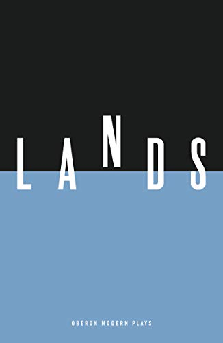 Lands (Oberon Modern Plays)