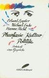 Phantasie/Kultur/Politik - Protokoll eines Gesprächs 3522700201 Book Cover