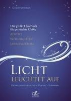 Klaus Heizmann: Licht Leuchtet Auf. Für SATB (Gemischter Chor)