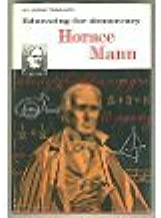 Horace Mann; Educating for Democracy (Britannica Bookshelf; Great Lives for Young Americans)