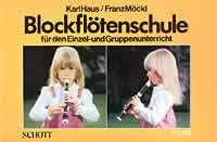 BLOCKFLOETENSCHULE - arrangiert für Sopranblockflöte [Noten / Sheetmusic] Komponist: HAUS KARL + MOECKL FRANZ