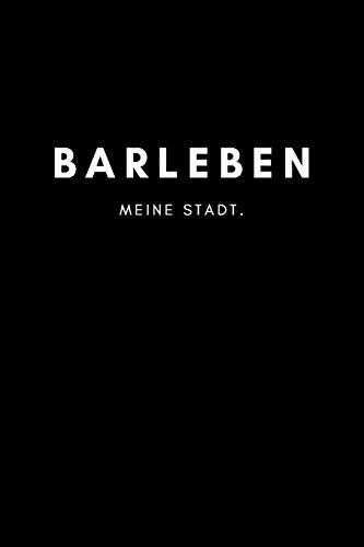 Barleben: Notizbuch, Notizblock   DIN A5, 120 Seiten   Liniert, Linien, Lined   Deine Stadt, Dorf, Region und Heimat   Notizheft, Notizen, Block, Planer