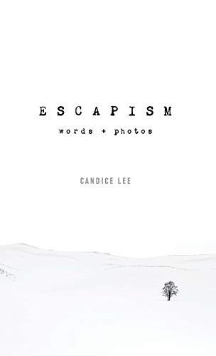 Escapism: Words + Photos