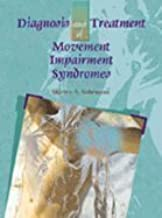 Diagnosis & Treatment of Movement Impairment Syndromes