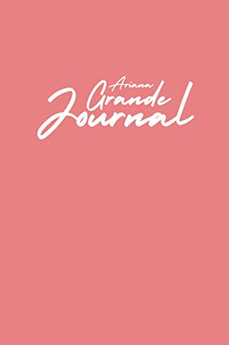 Ariana Grande Journal: Pink notebook: a Great gift For Ariana Grande Lovers: 100 Pages . 6x9 Diary , Lined Book