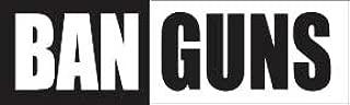 Bumper Planet - Bumper Sticker - Ban Guns, Anti-Gun - 3 x 10 inch - Vinyl Decal Professionally Made in USA