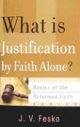 What Is Justification By Faith Alone? (Basics of the Reformed Faith)