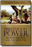 Priesthood Power Blessing Sick and Afflicted
