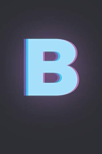 B: 3D Letter B initial Alphabet Monograme Notebook, Pretty pink & Blue letter monogramend Blank lined Note Book Journal for kids girls & women, Size 6x9 Matt Finish Cover.