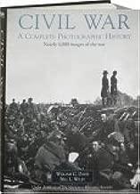 Civil War Album: A Complete Photographic History: Fort Sumter to Appomattox