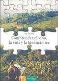 Comprender el vino, la viña y la biodinámica: 3 (Los libros de Ceres)