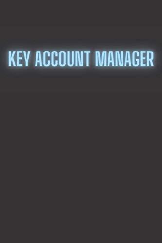 Key Account Manager: Liniertes Notizbuch als Geschenkidee auf 110 Seiten für Männer, männliche Kollegen und Arbeitskollegen| Journal, Tagebuch als ... Prüfung, Examen, Universitätsabschluss