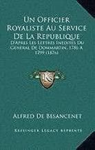 Un Officier Royaliste Au Service De La Republique: D'Apres Les Lettres Inedites Du General De Dommartin, 1786 A 1799 (1876) (French Edition)