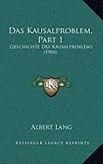 Das Kausalproblem, Part 1: Geschichte Des Kausalproblems (1904)