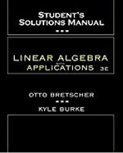 Linear Algebra With Application - Student's Solutions Manual (3rd, 05) by Bretscher, Otto [Paperback (2004)]