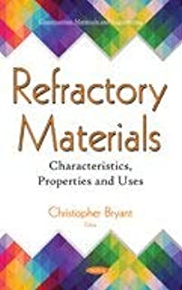 Refractory Materials: Characteristics, Properties and Uses (Construction Materials and Engineering)