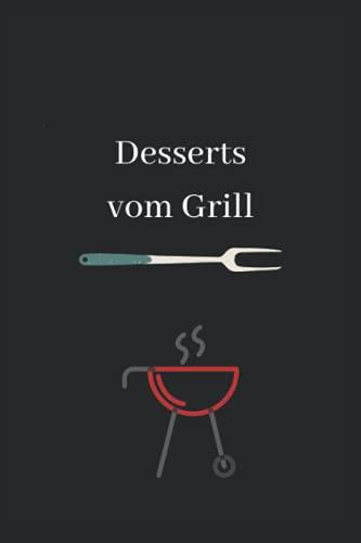 Desserts vom Grill: blanko Notizbuch...