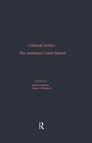 The American Court System (Criminal Justice: Contemporary Literature in Theory and Practice Book 5) (English Edition)