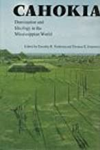Cahokia: Domination and Ideology in the Mississippian World (American Indian Lives) (1997-04-01)