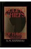 Ruling Chiefs of Hawaii by Samuel M. Kamakau (1992-05-30)
