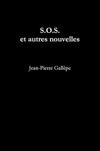 S.O.S. Et Autres Nouvelles